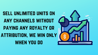 sell unlimited units on any channels without paying any royalty