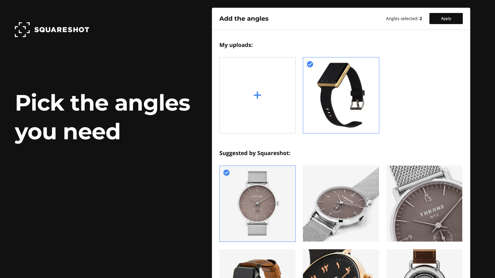 Pick the angles or upload your product photo references