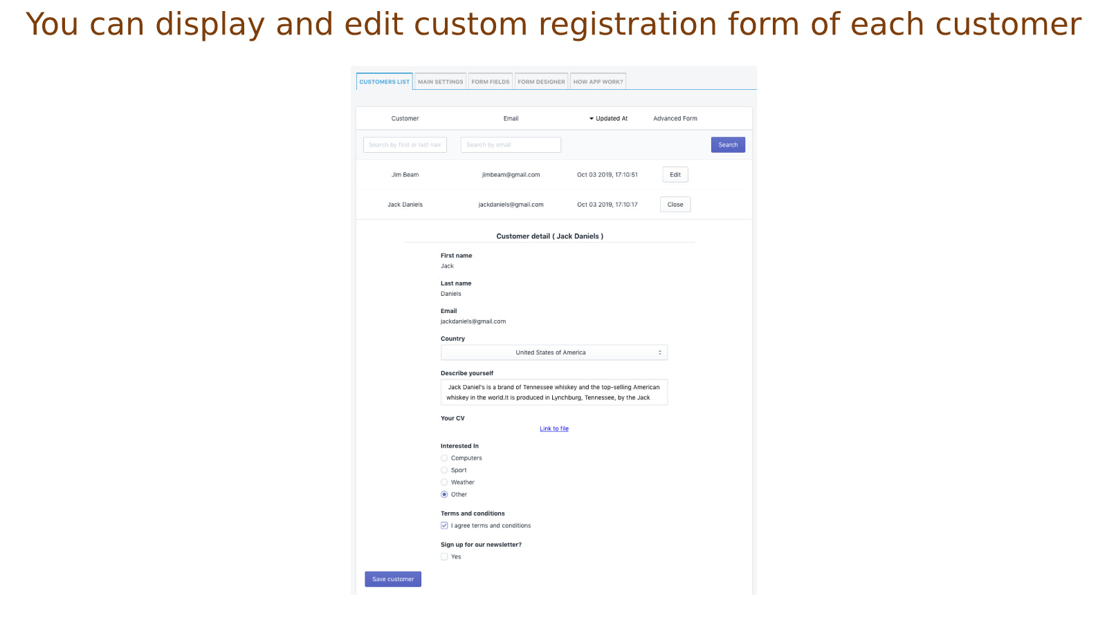 You can edit customer registration form for each customer