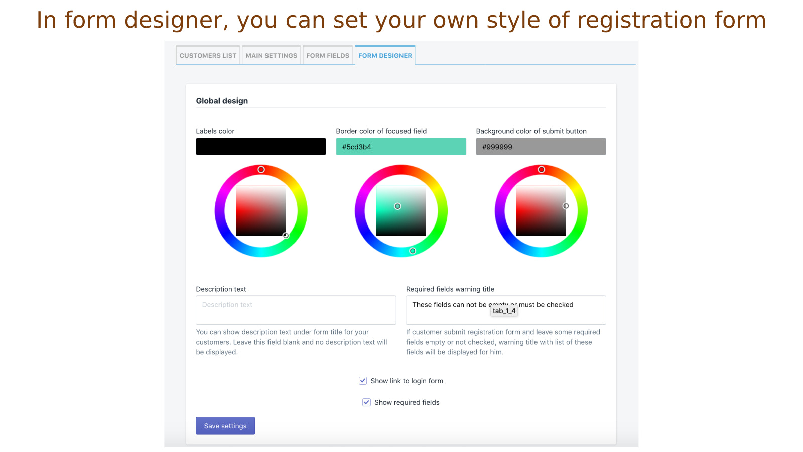 In form designer you can set your own style of registration form