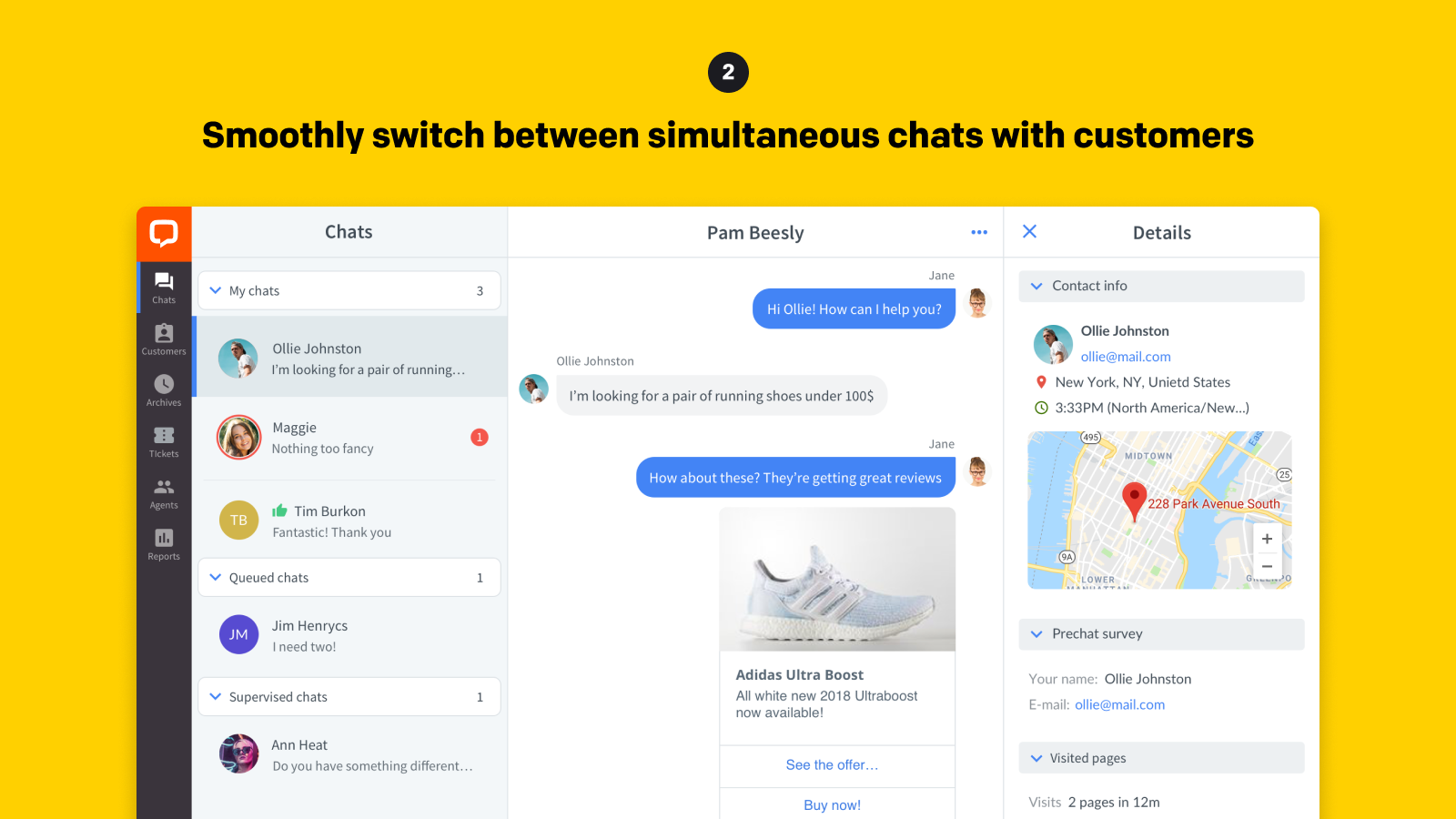 Smoothly switch between simultaneous chats with customers