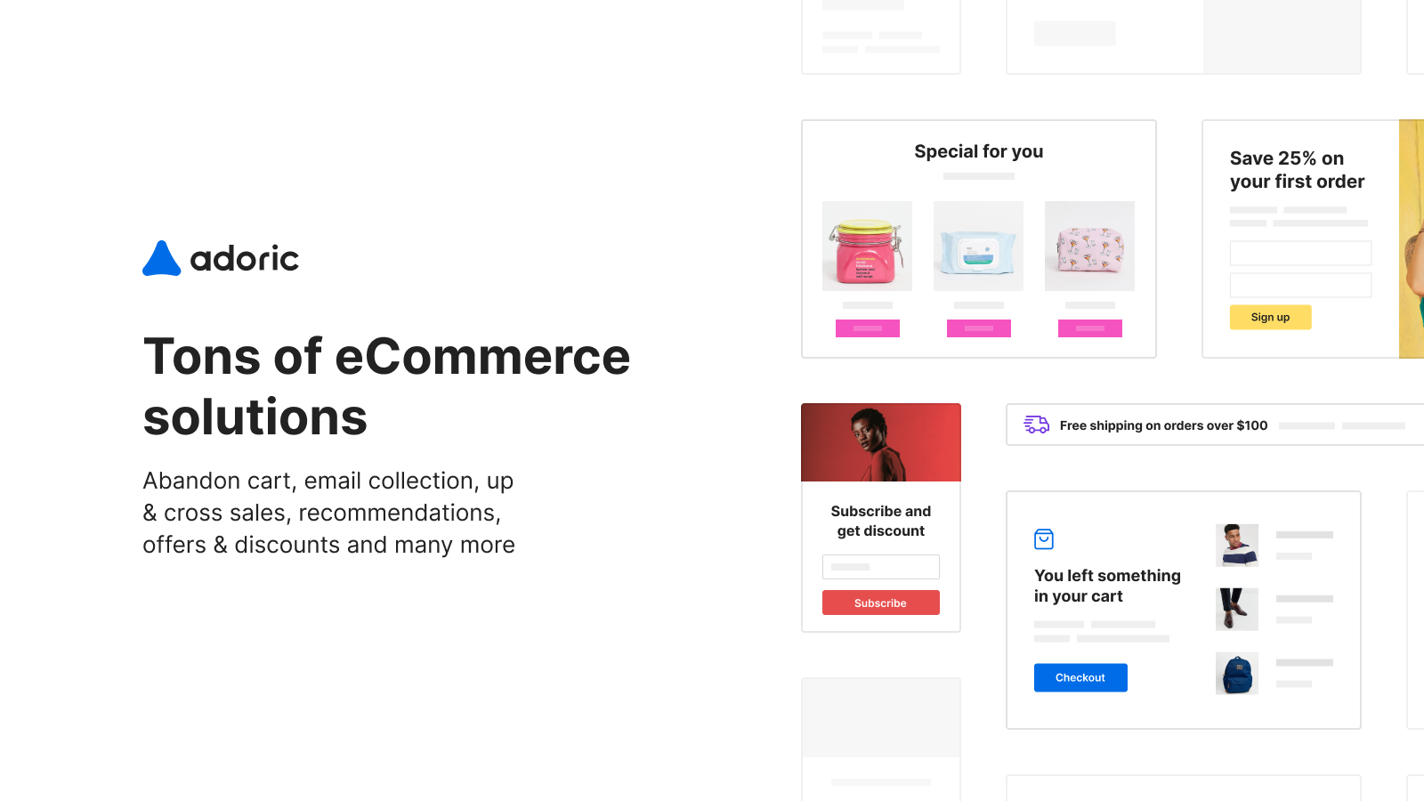 Cart abandonment, Email collection, Up & Cross-sell, & more