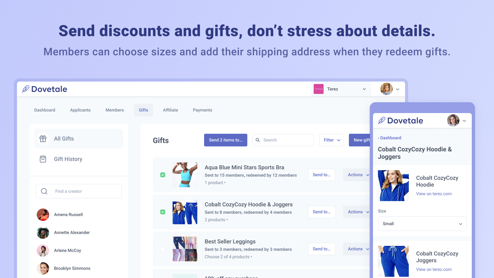 Send gifts, samples and discounts to your community members