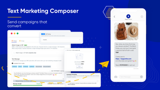 Text Marketing Composer - Send campaigns that convert