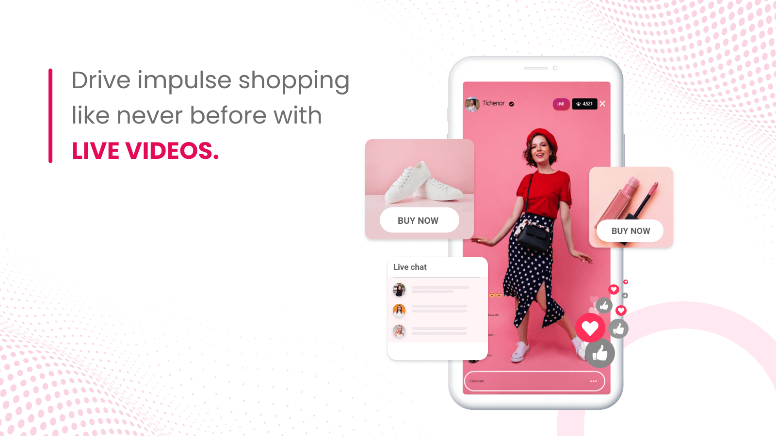 Drive impulse shopping like never before with live videos