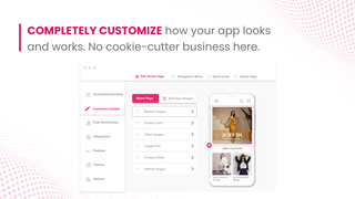 Customize your app exactly how you want it.