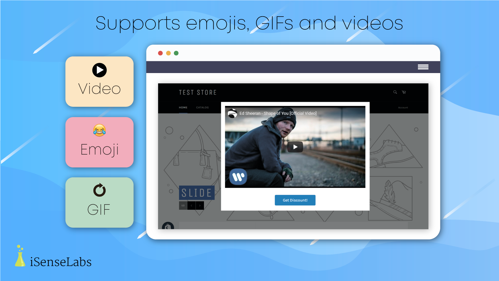 Supports emoji, gifs and videos
