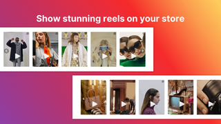 Show stunning reels on your store