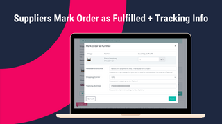Suppliers Mark Order as Fulfilled + Tracking Info