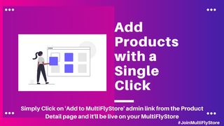 Add Products to your MultiFlyStore with a single click