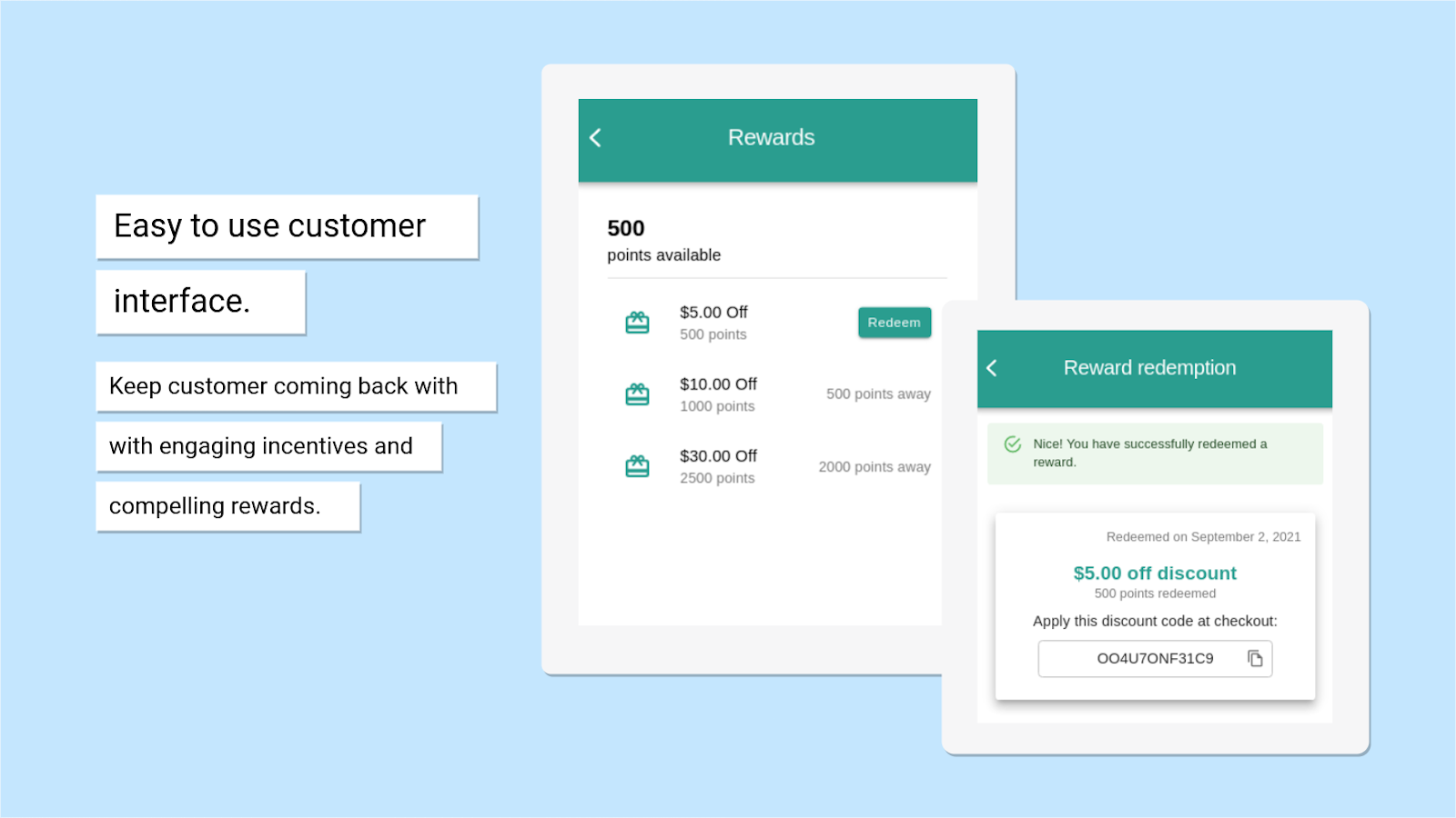 Keep customers coming back with compelling rewards.