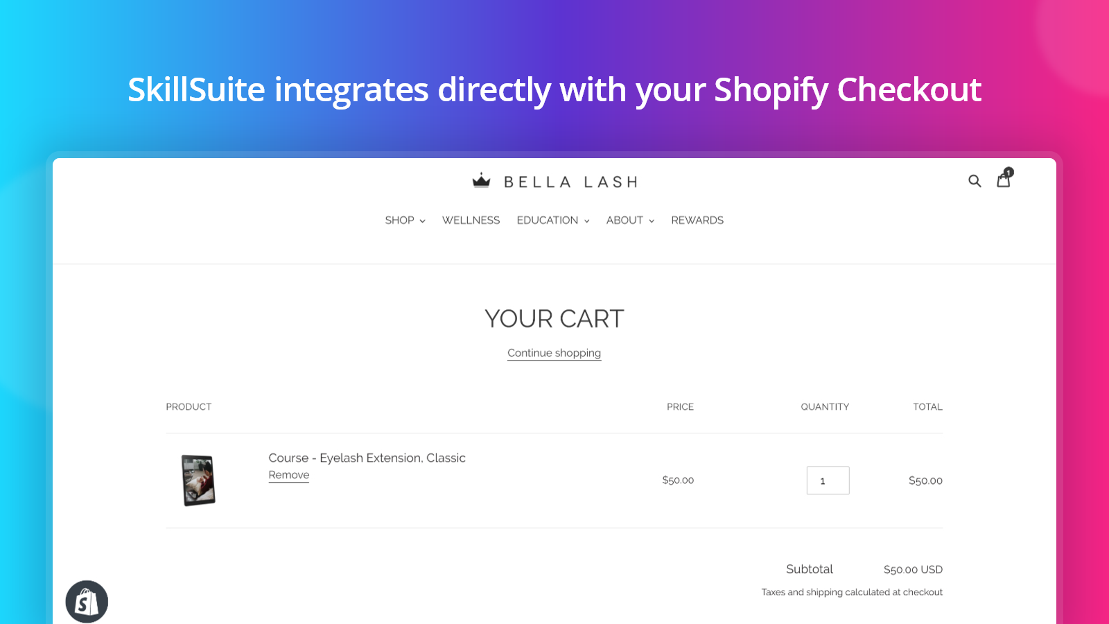 SkillSuite integrates directly with your Shopify checkout