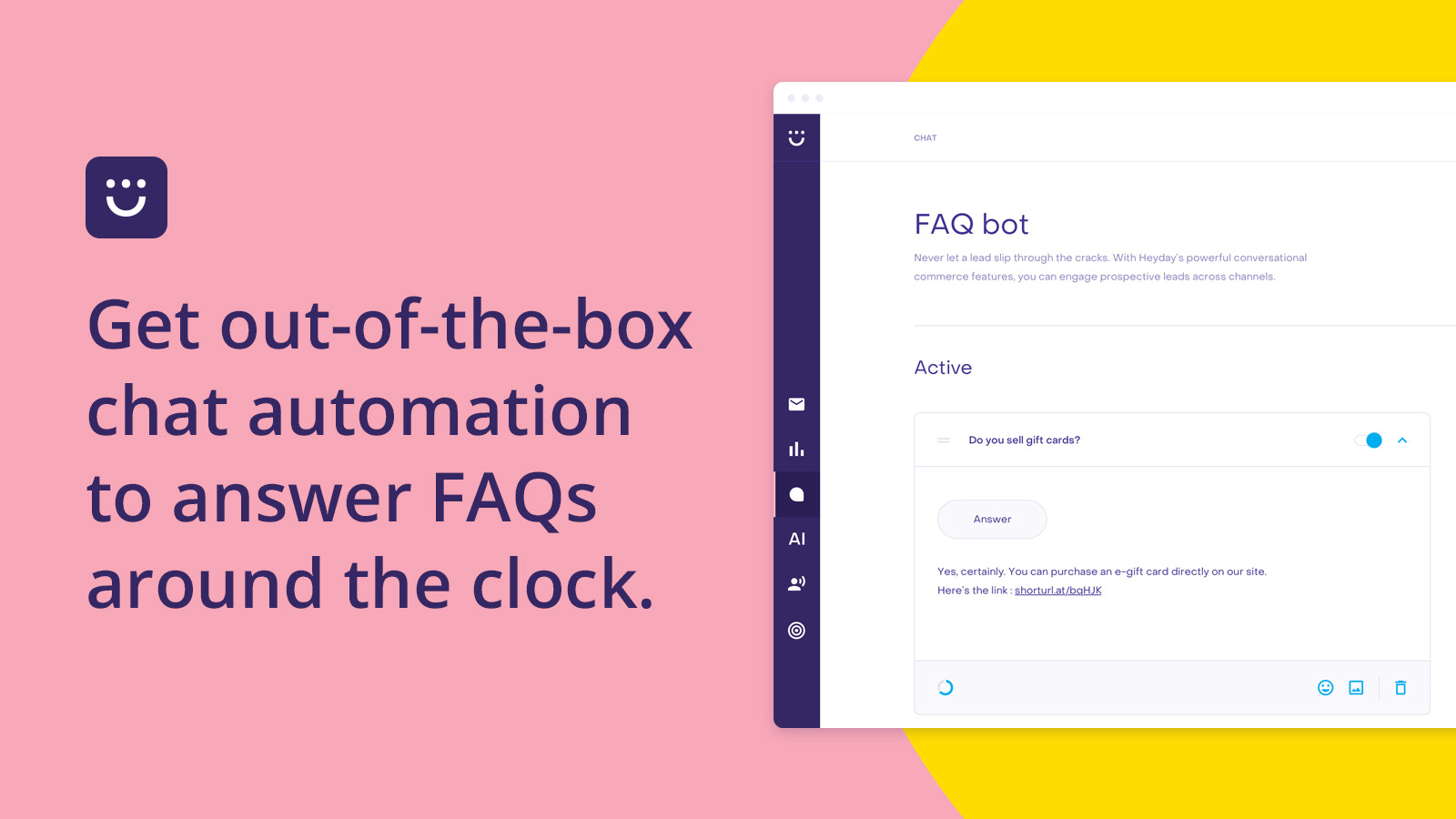 Answer FAQs around the clock