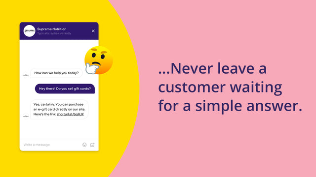 Never leave customers waiting without an answer