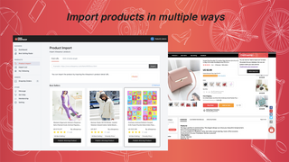 It allows you import products in multiple ways(url or plugin)