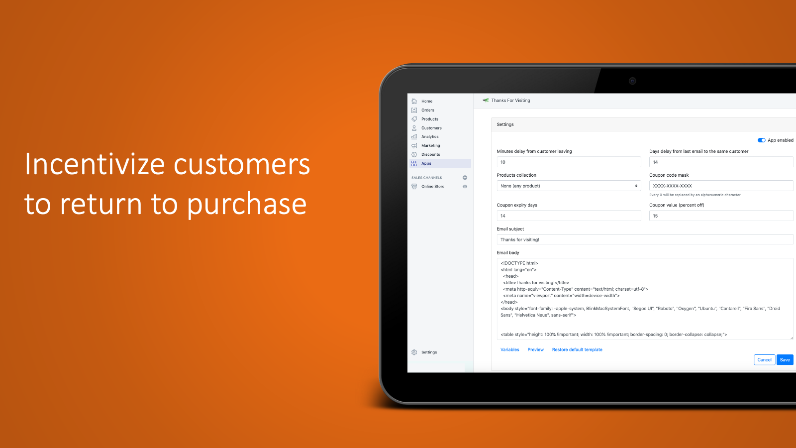 Incentivize customers to return to purchase