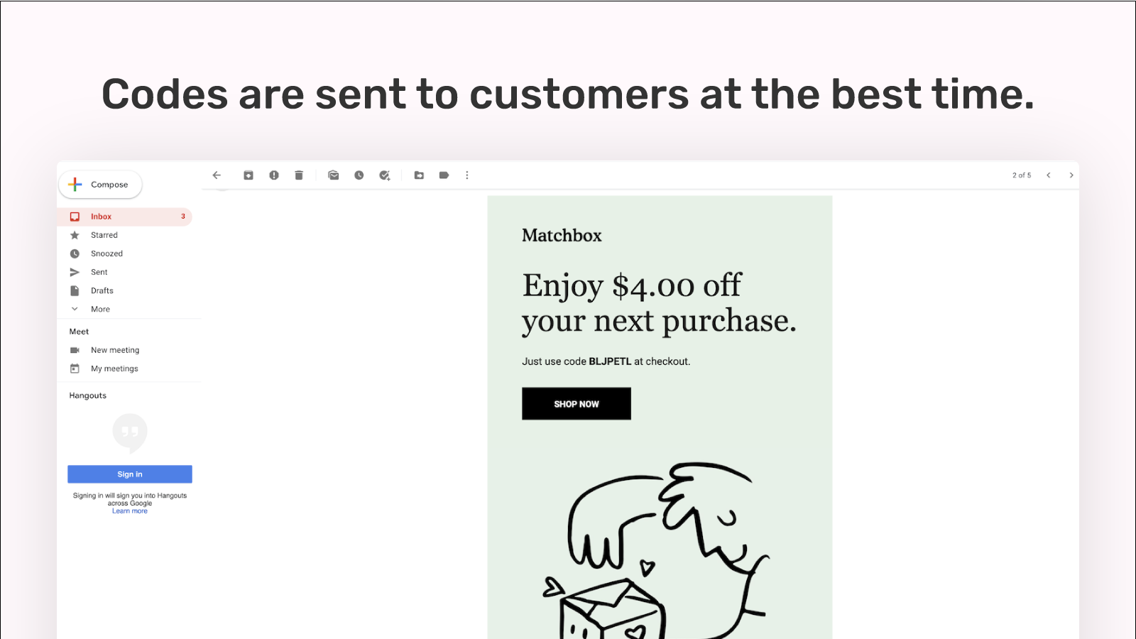 Codes get sent to customers at the right time.