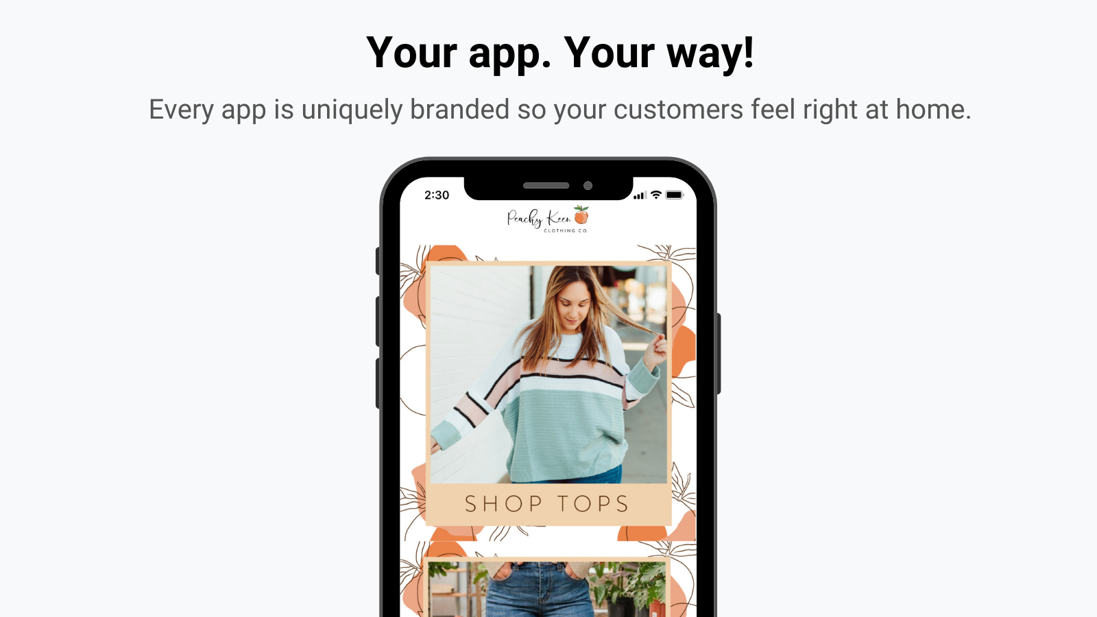 Your App. Your way!
