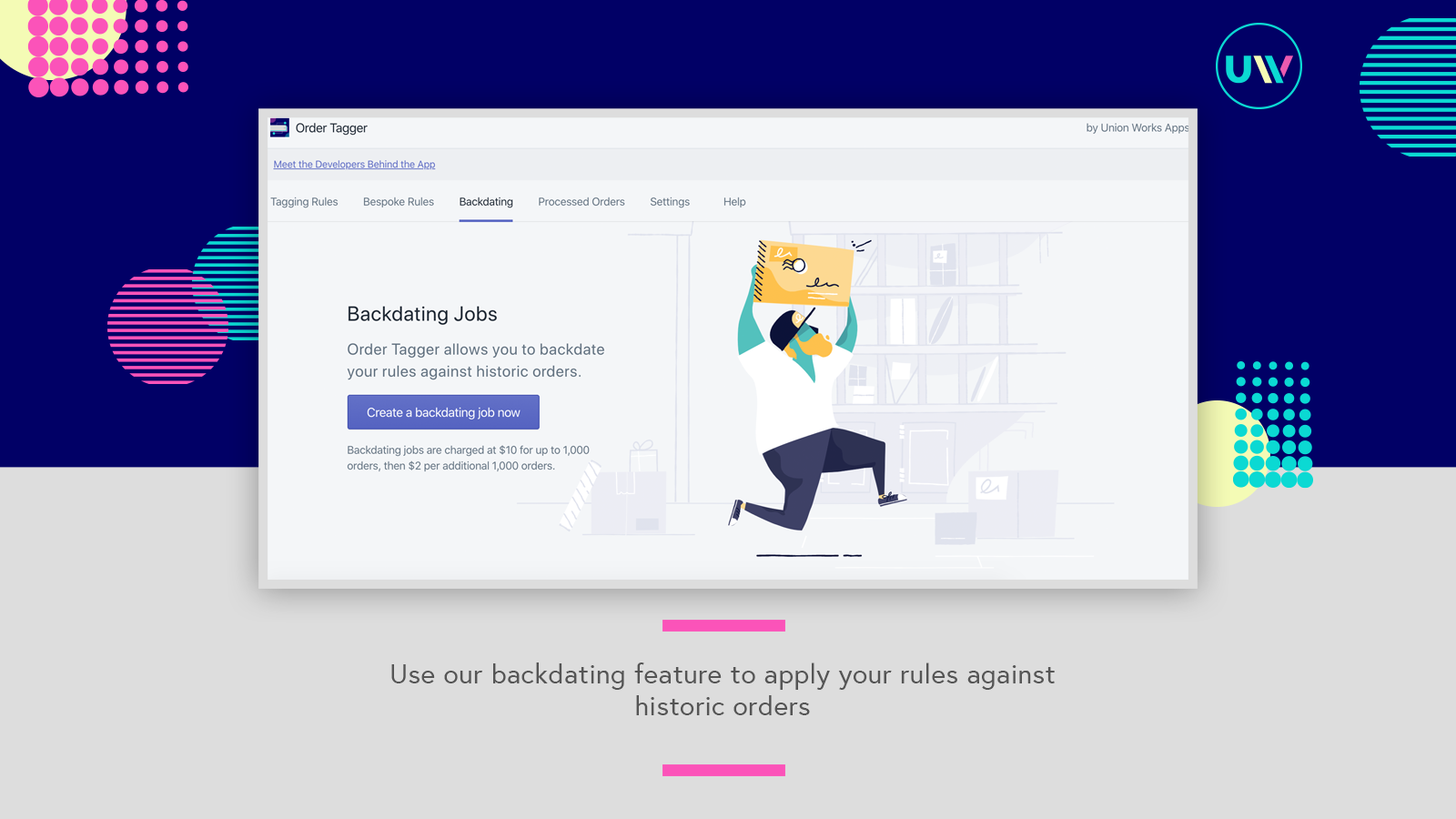 Apply your workflows to past orders using our backdating feature