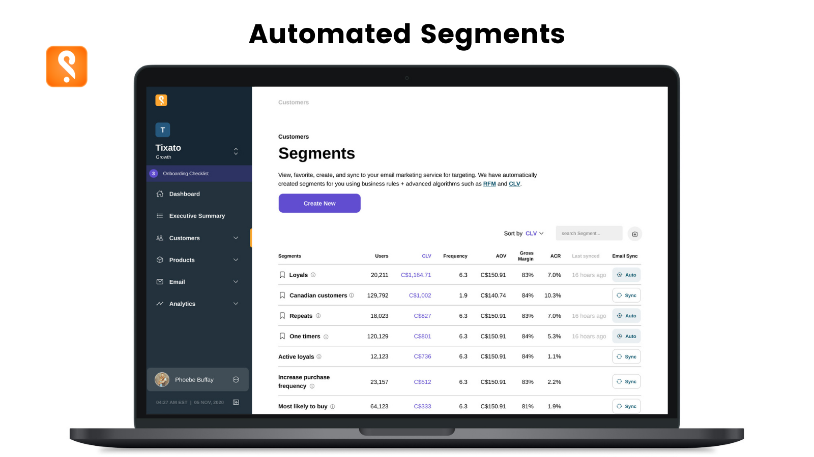 Access 35+ customer segments from our automated logic like RFM