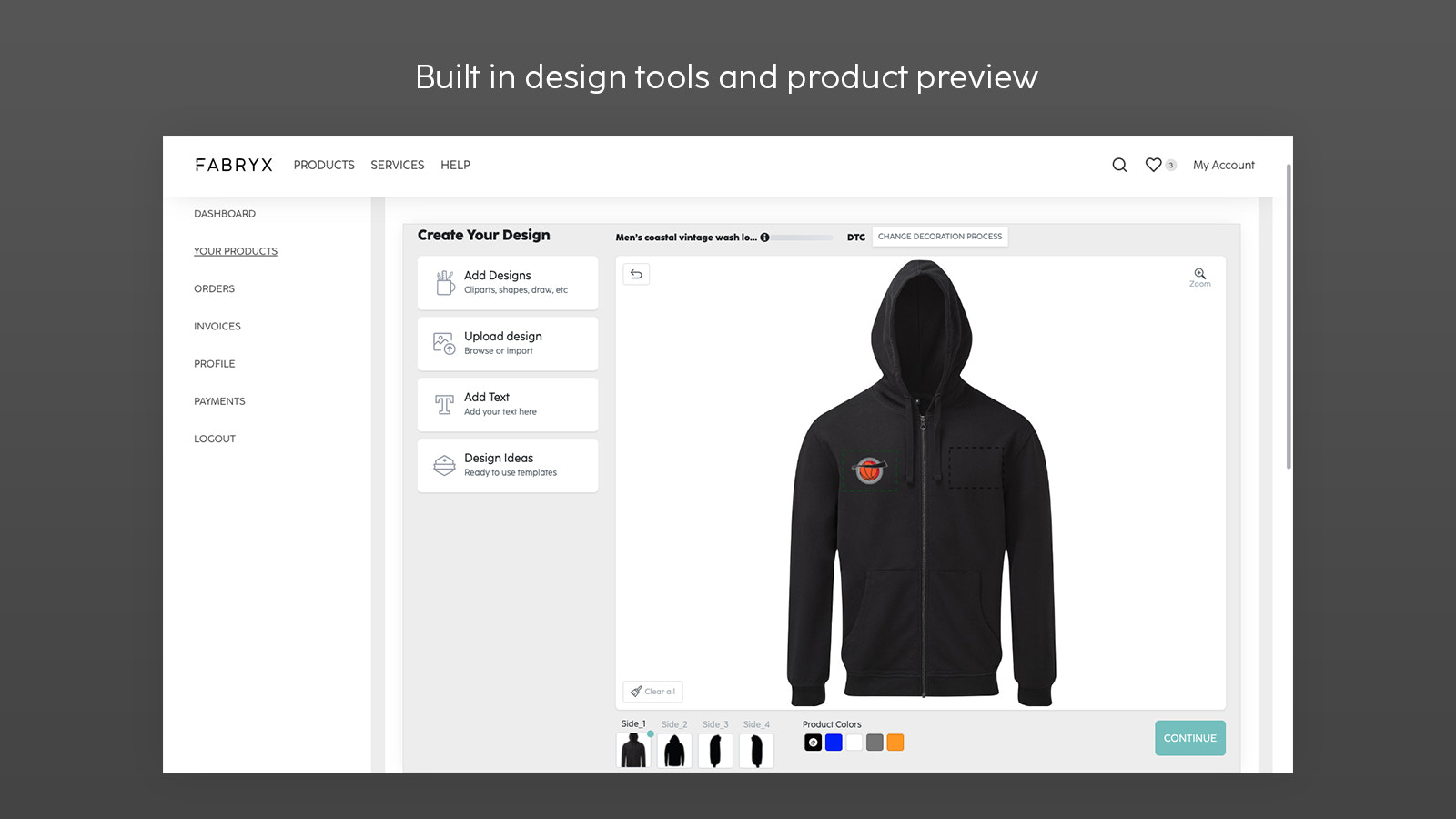 Built in design tools and product preview Add woven labels