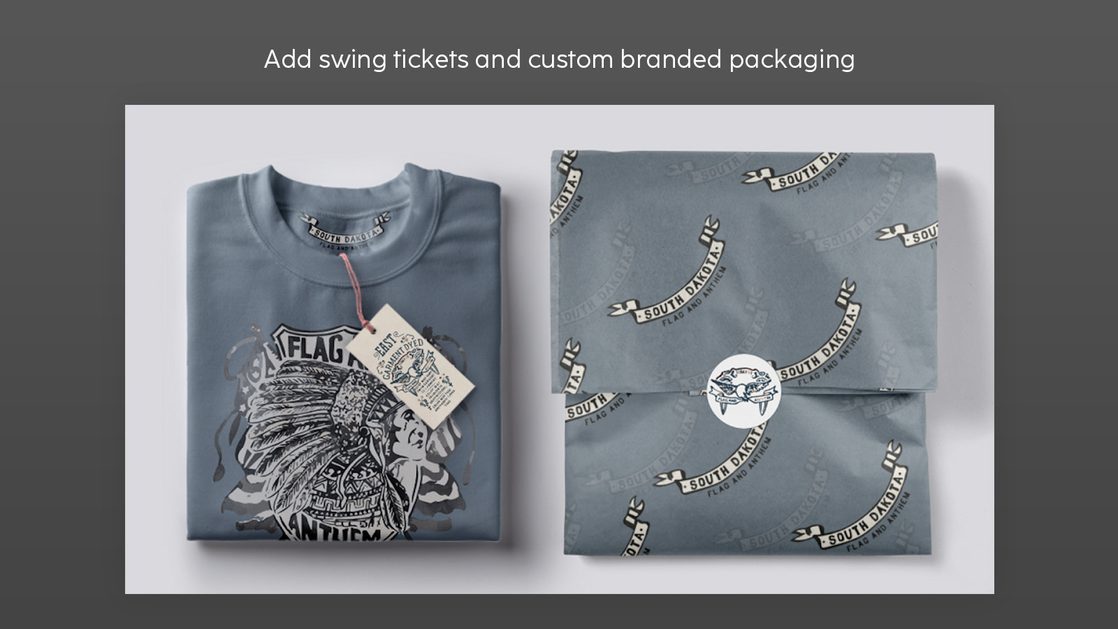 Add swing tickets and custom branded packaging