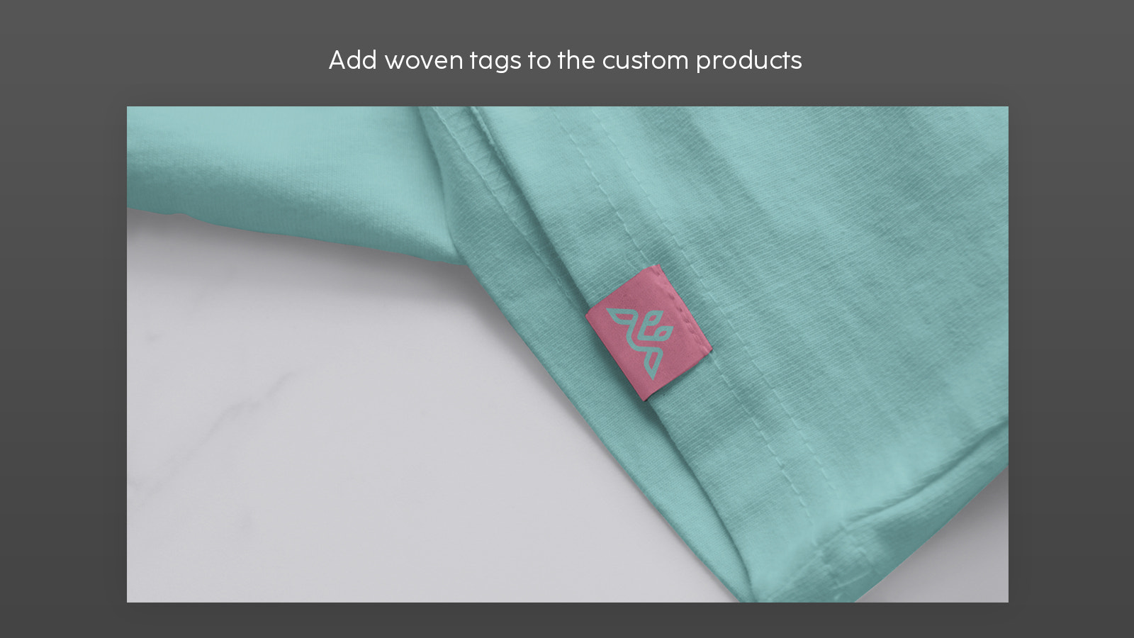 Add woven tags to the custom products