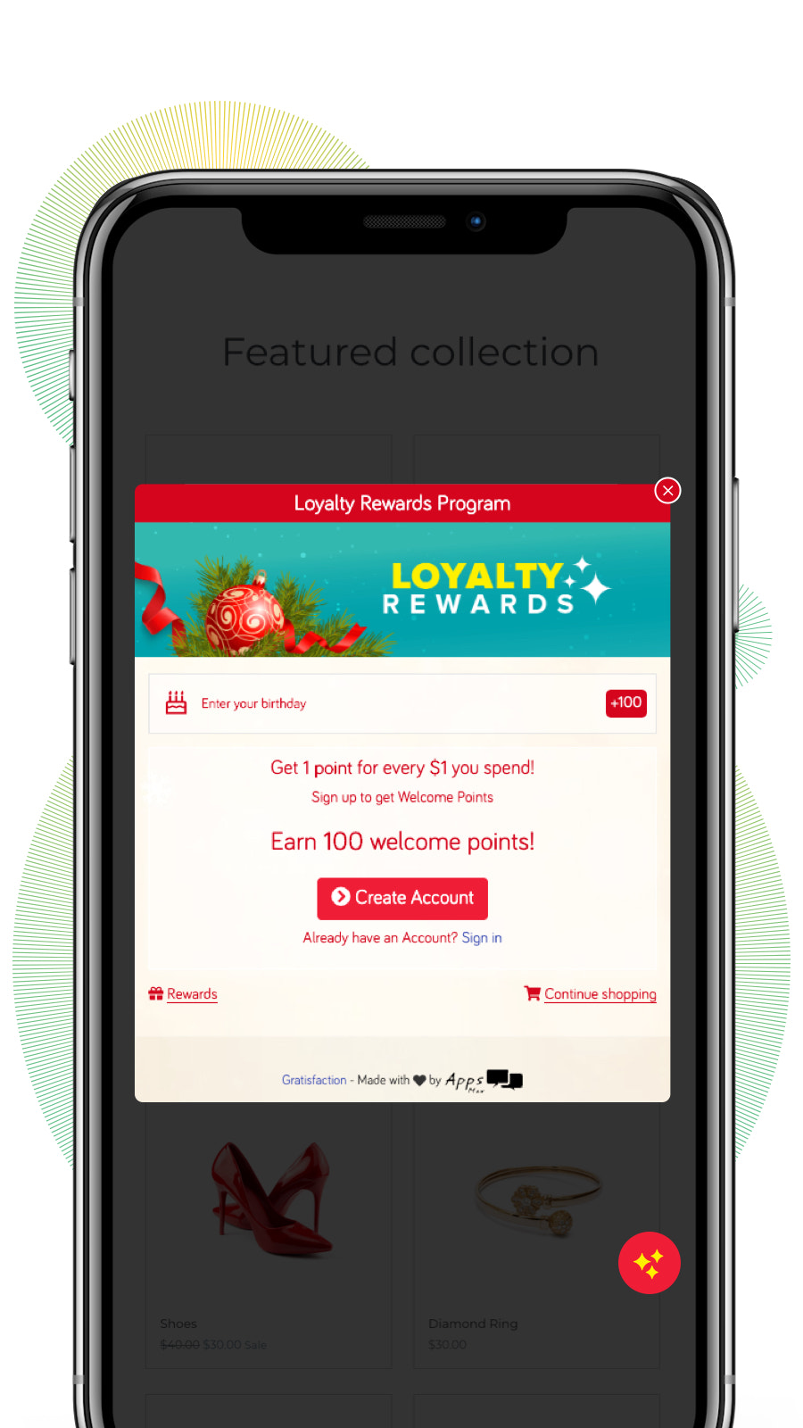 Reward customers for signup, purchases, birthdays, anniversaries