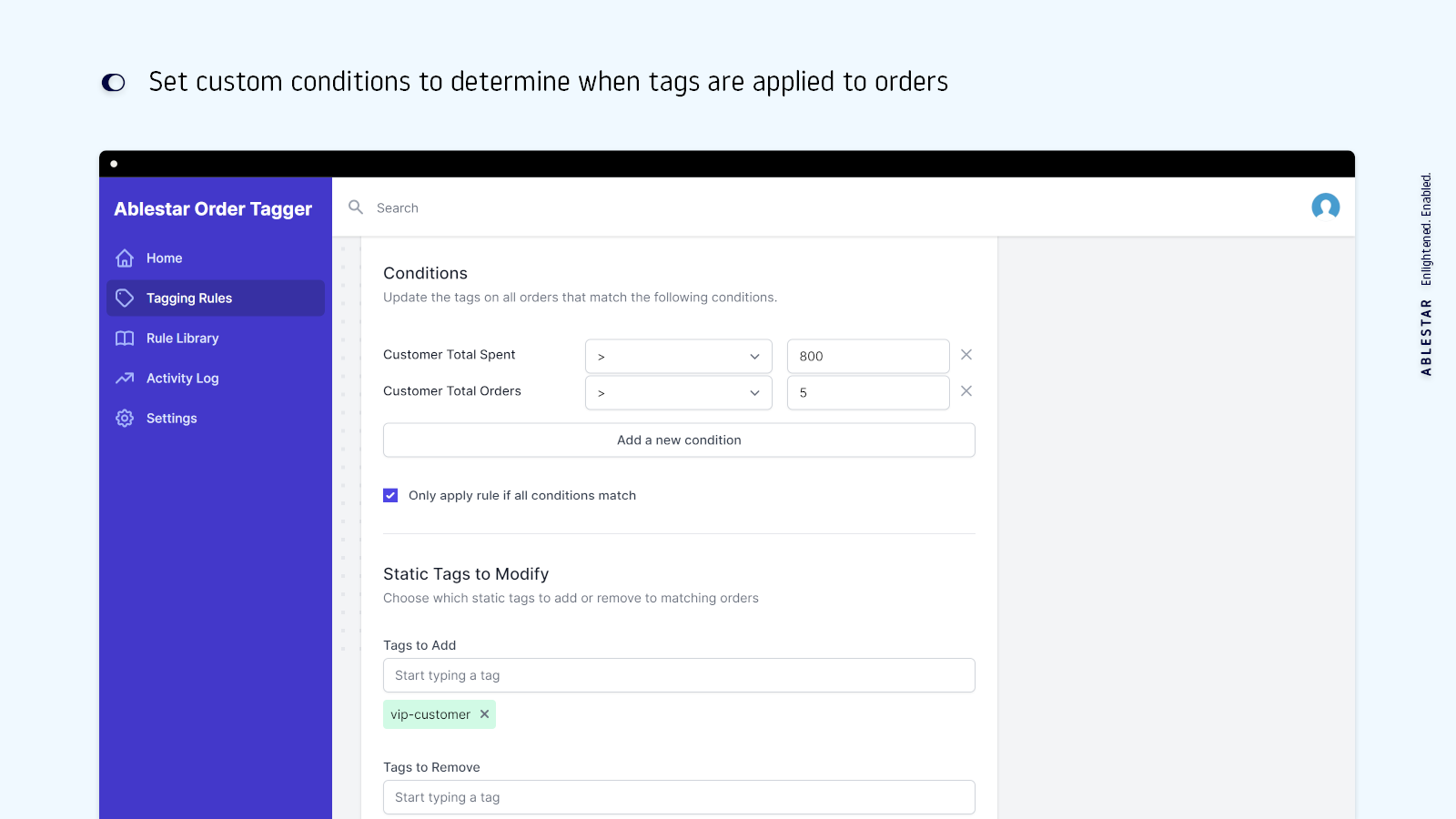 Set custom conditions to determine when tags are applied