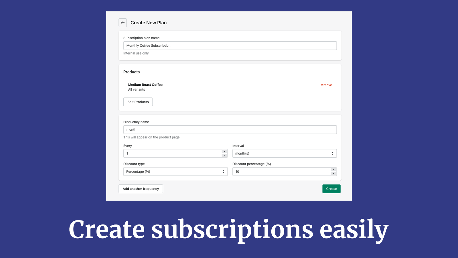 Create custom subscription plans in just a few clicks.
