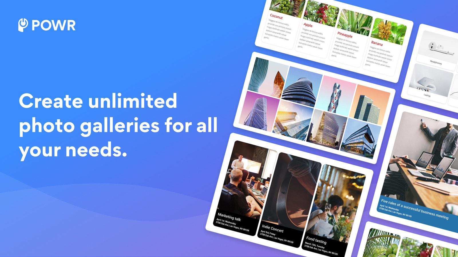 Create unlimited photo galleries for all your needs.