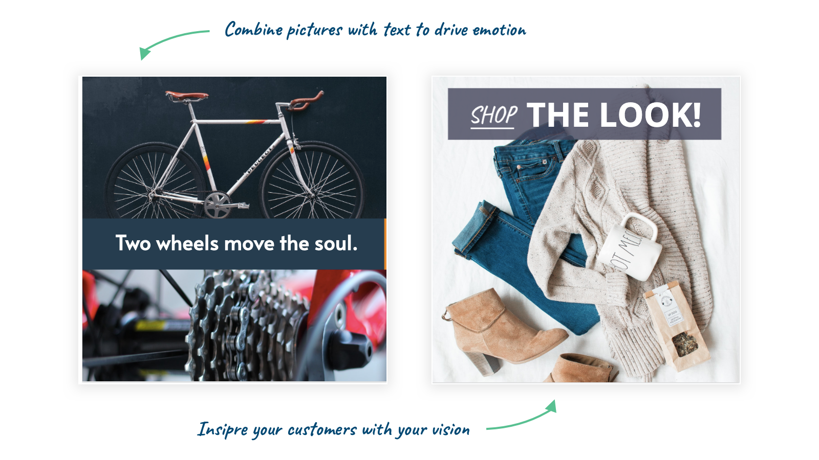 Combine photos and text to inspire customers