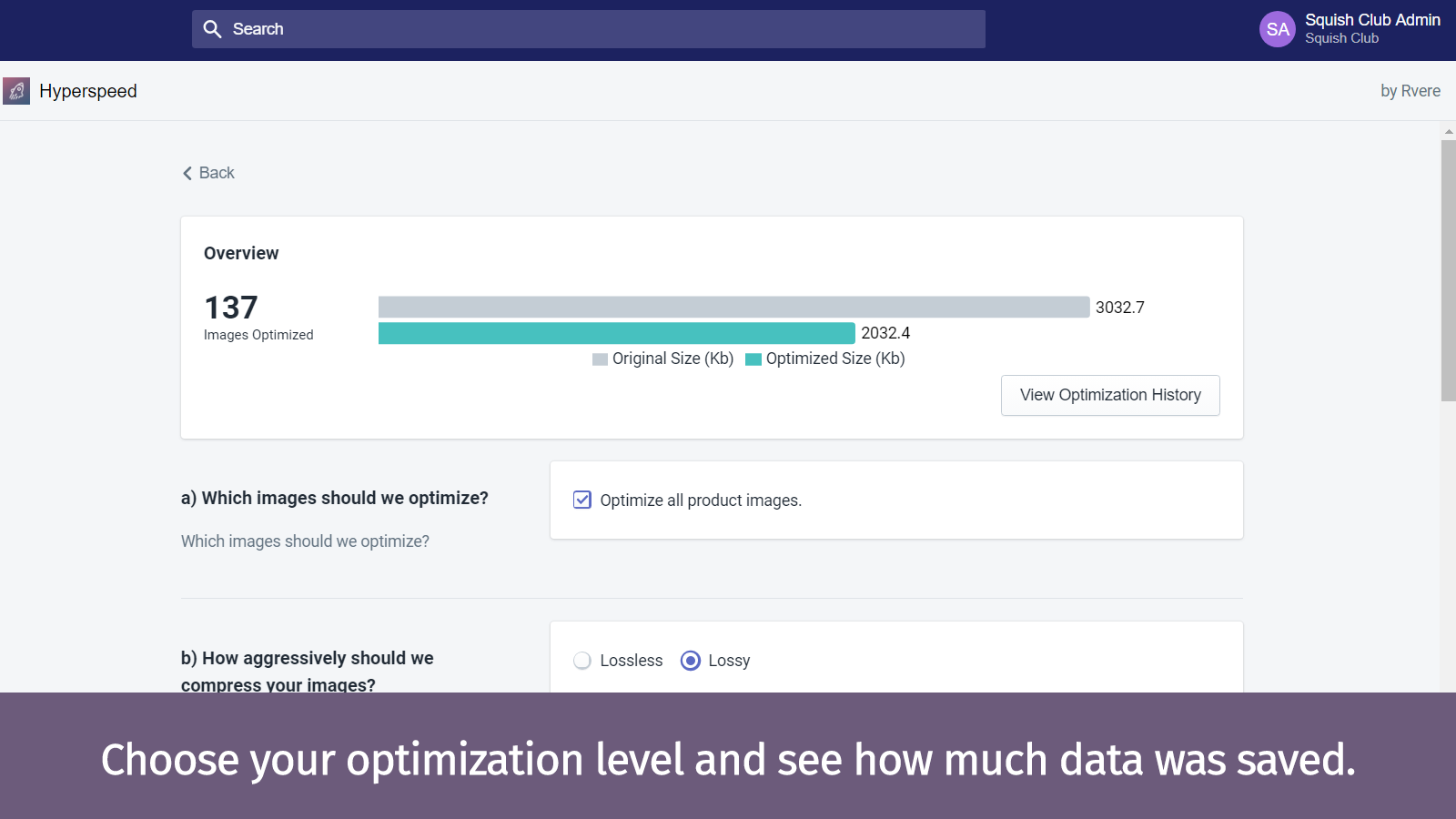 Choose your optimization level and see how much data was saved.