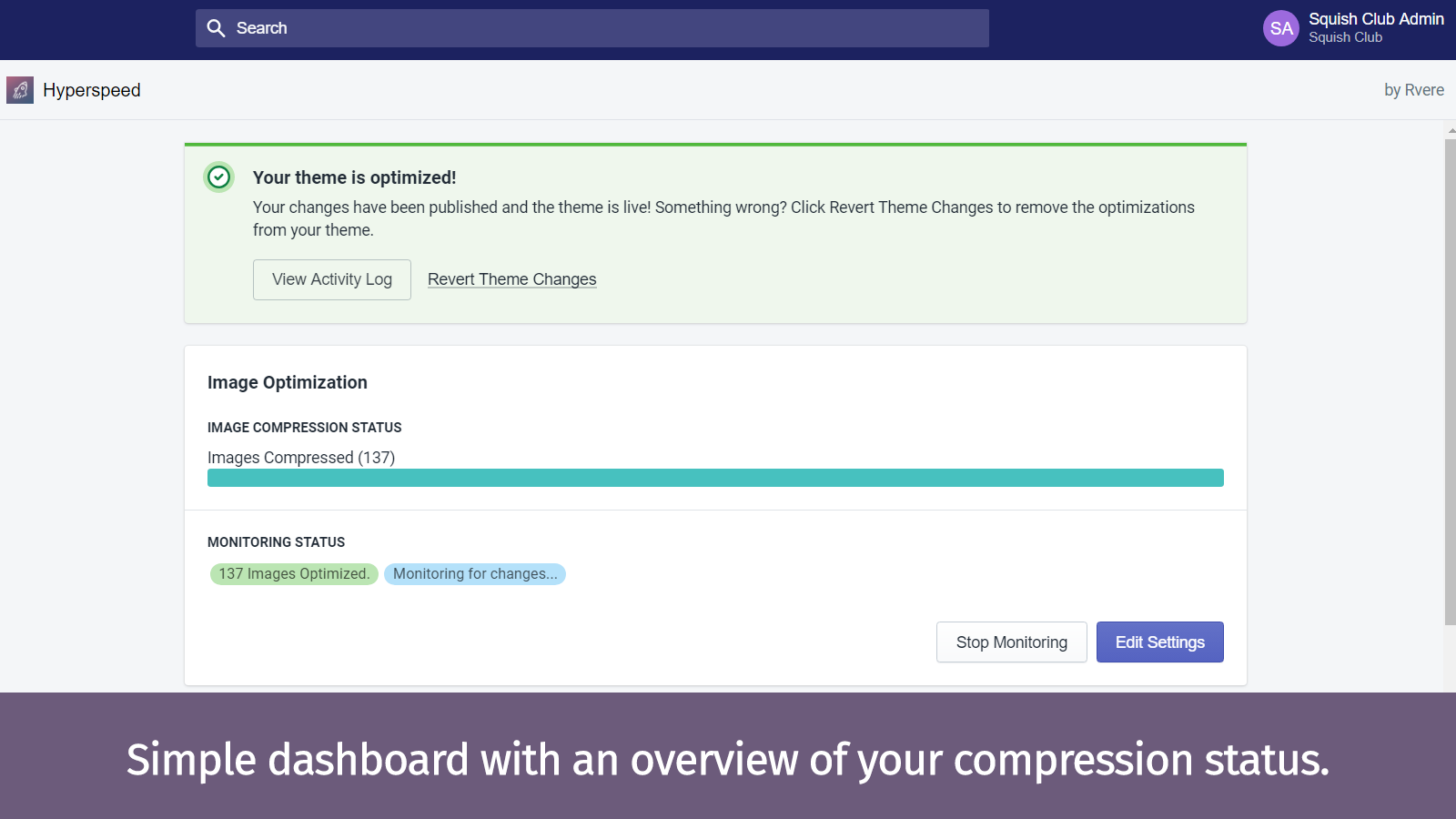 Simple dashboard with an overview of your compression status.