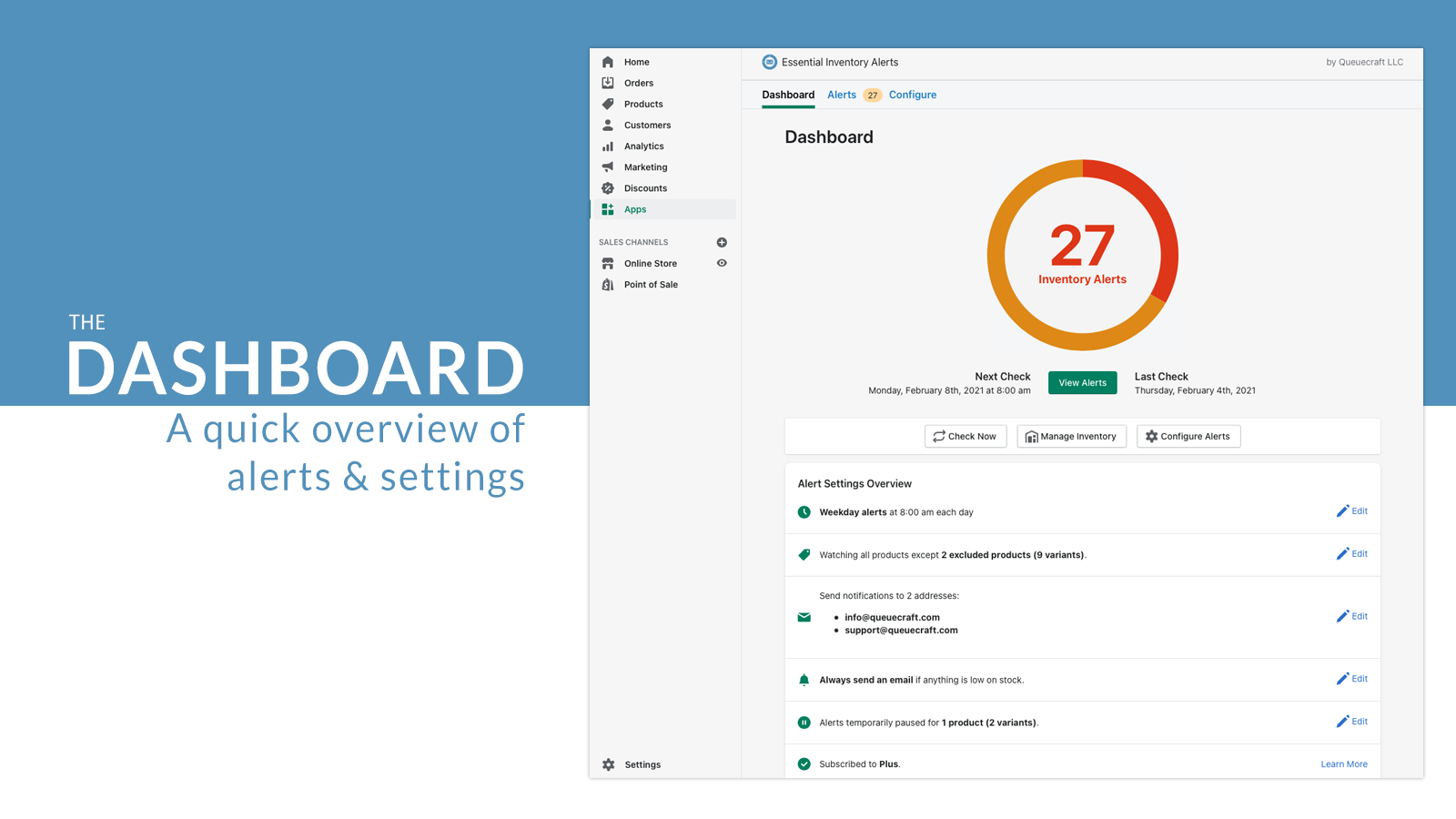 The dashboard is a quick overview of alerts and settings.