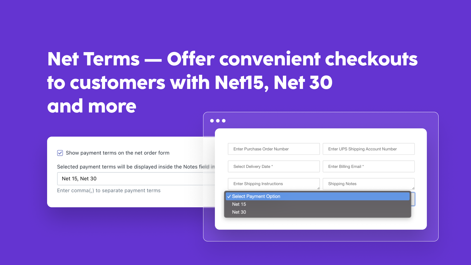 Offer convenient checkouts to customers with Net15, Net 30