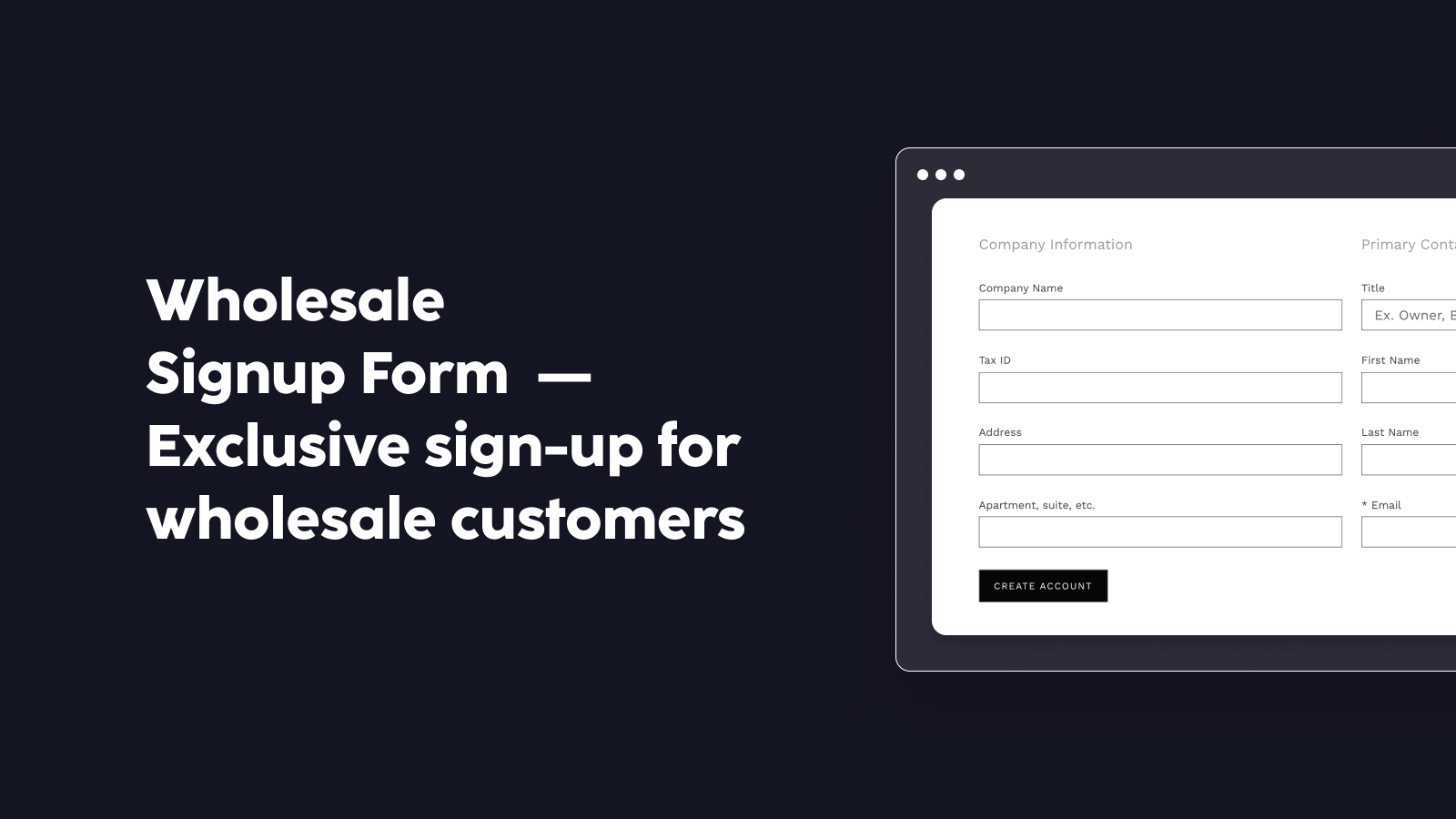 Exclusive sign-up for wholesale customers