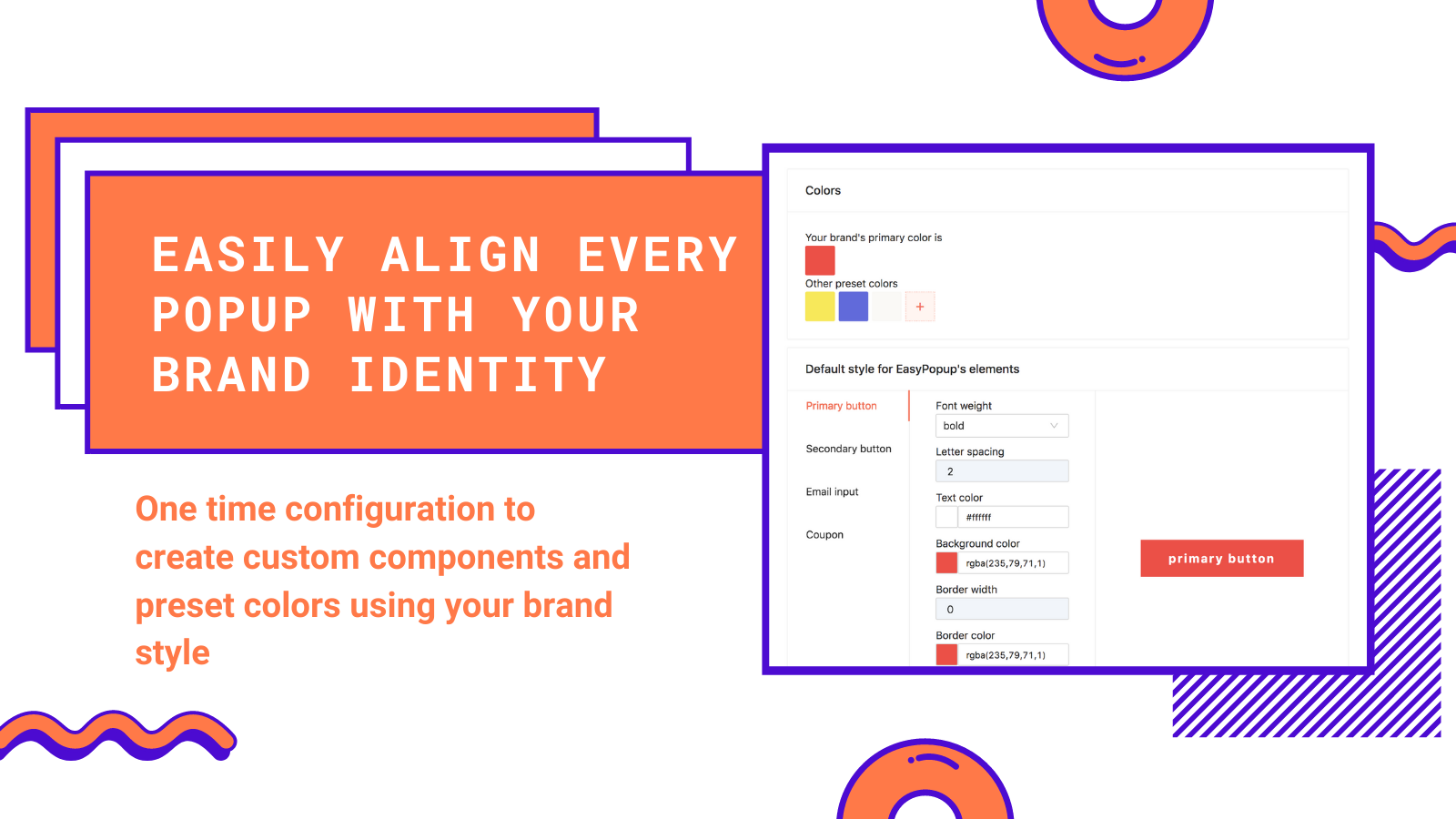 Easily align every popup with your brand identity