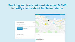 Keep customers notified on delivery status via SMS & email