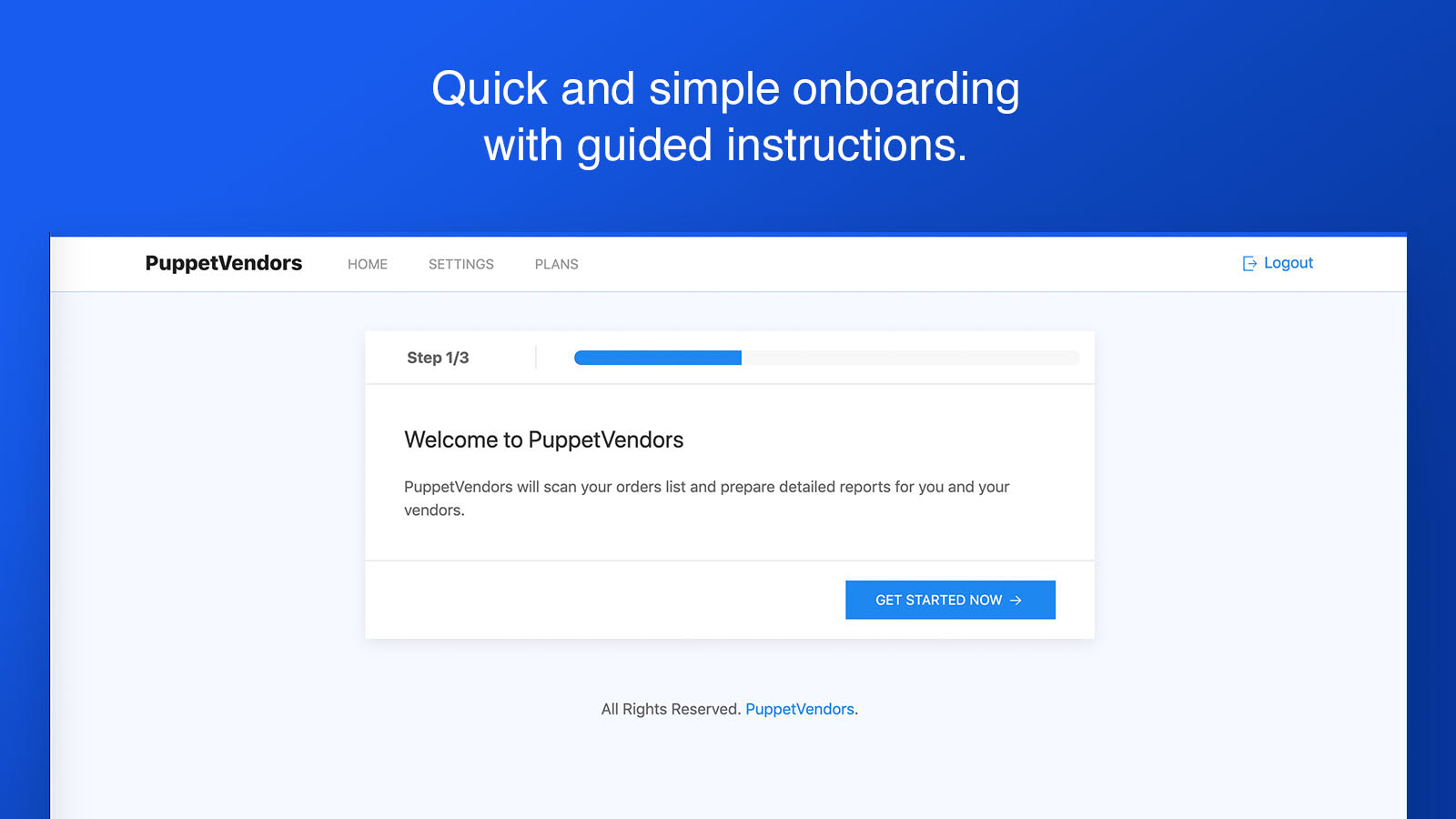 Quick and simple onboarding with guided instructions