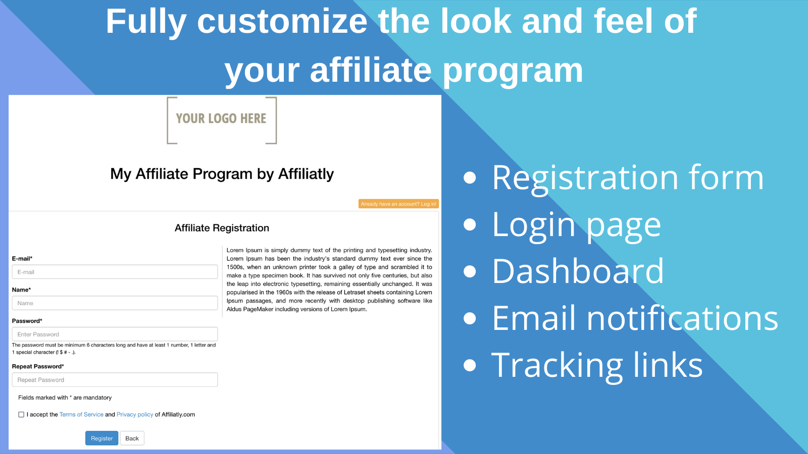 Fully customize the look and feel of your affiliate program