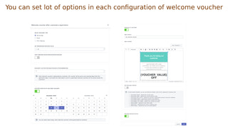You can set lot of options in welcome vouchers configuration