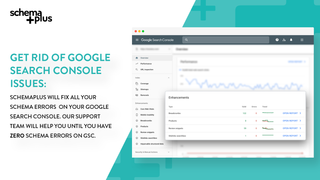 SchemaPlus solves all Google Search Console Errors.