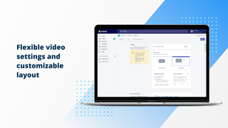 Flexible video settings and customizable layout