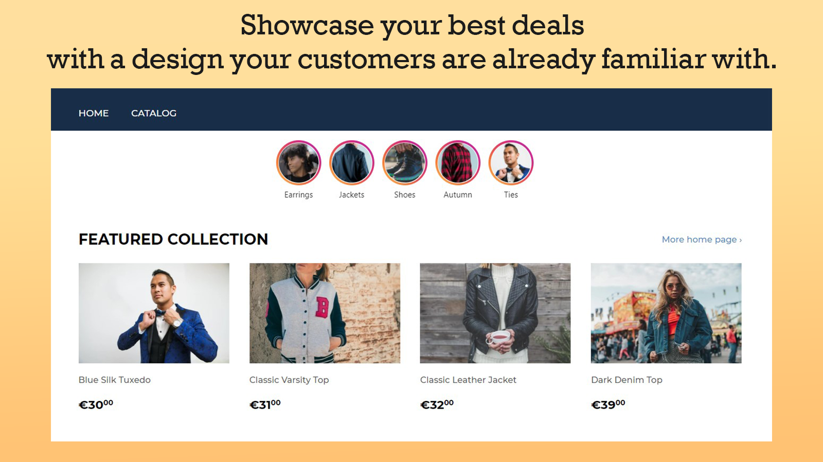 Show your best deals with a design your customers are familiar.
