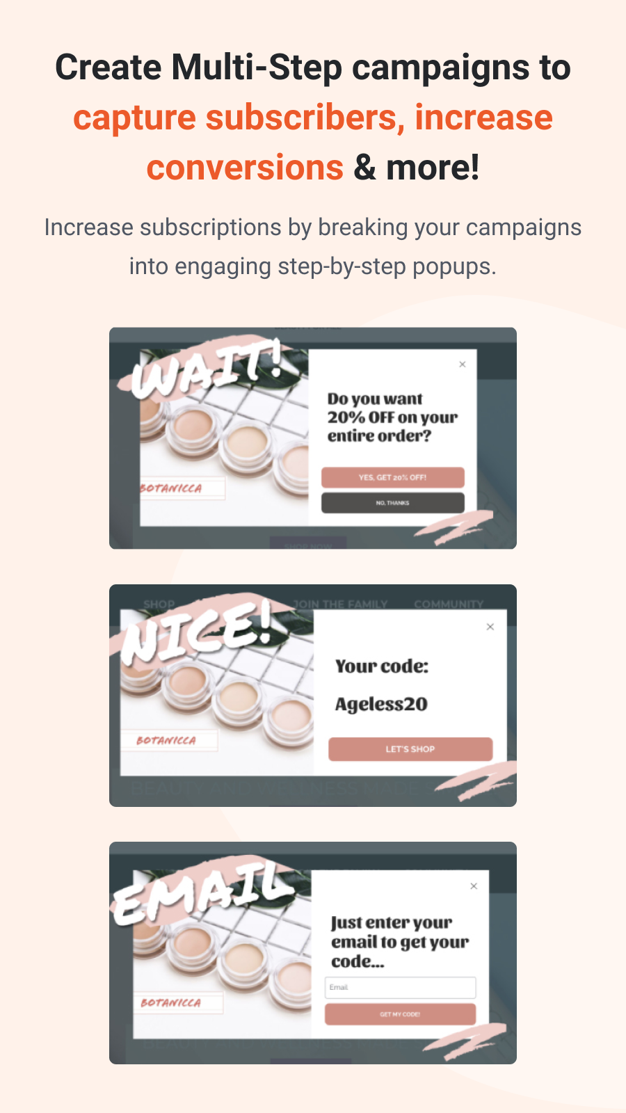 Grow subscriptions with multi-step popup campaigns.