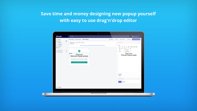 Save time and money designing new popup yourself using our easy
