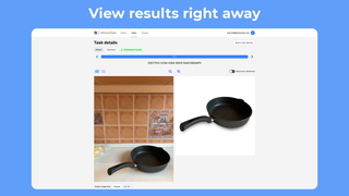 View results right away