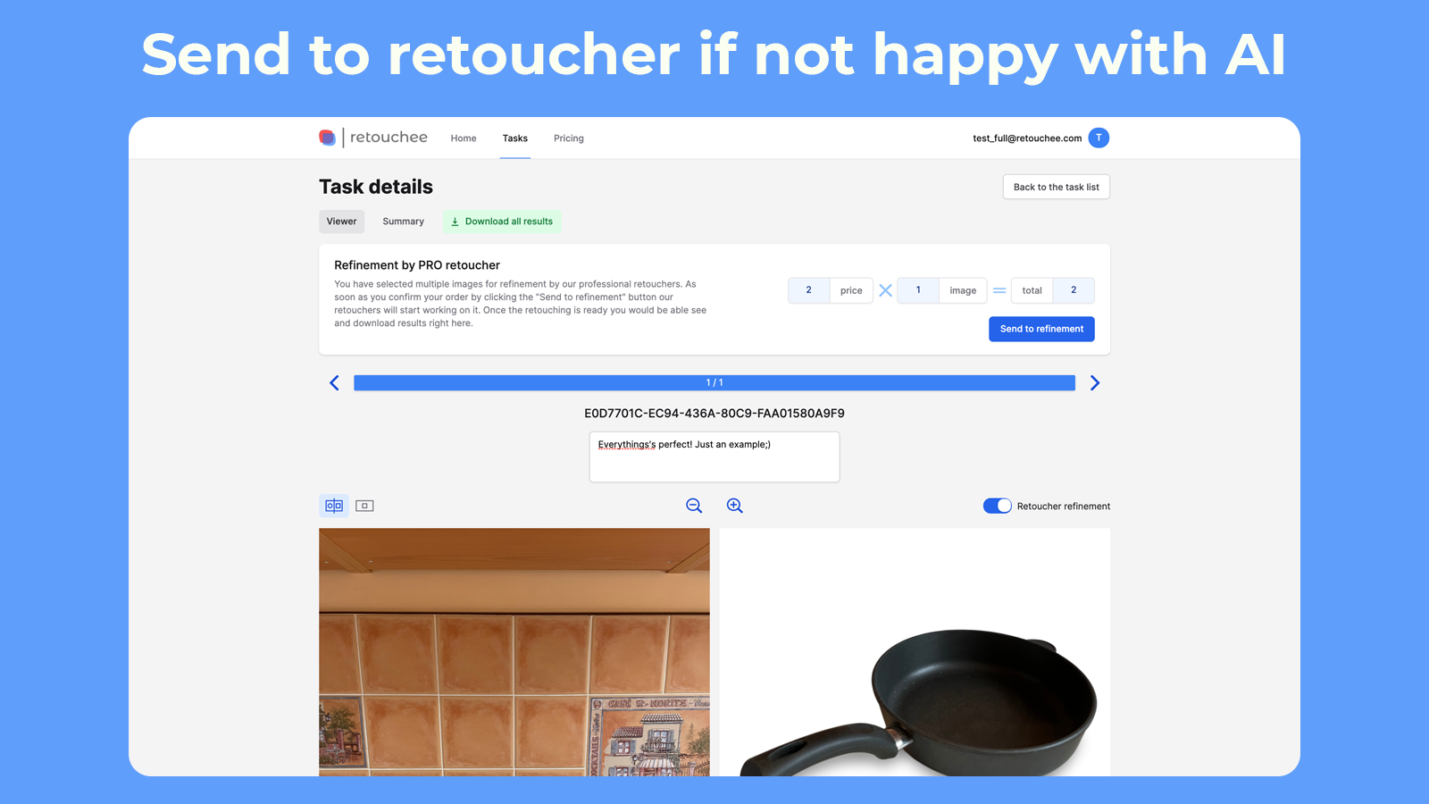 Send to retoucher if not happy with AI