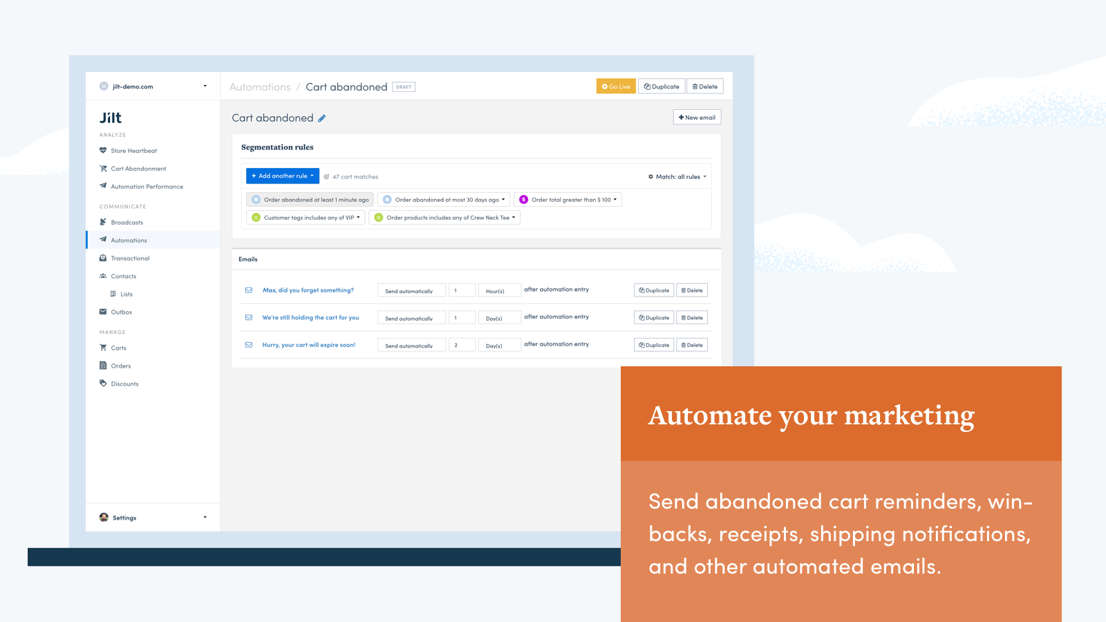 Send abandoned cart reminders, receipts, shipping notifications